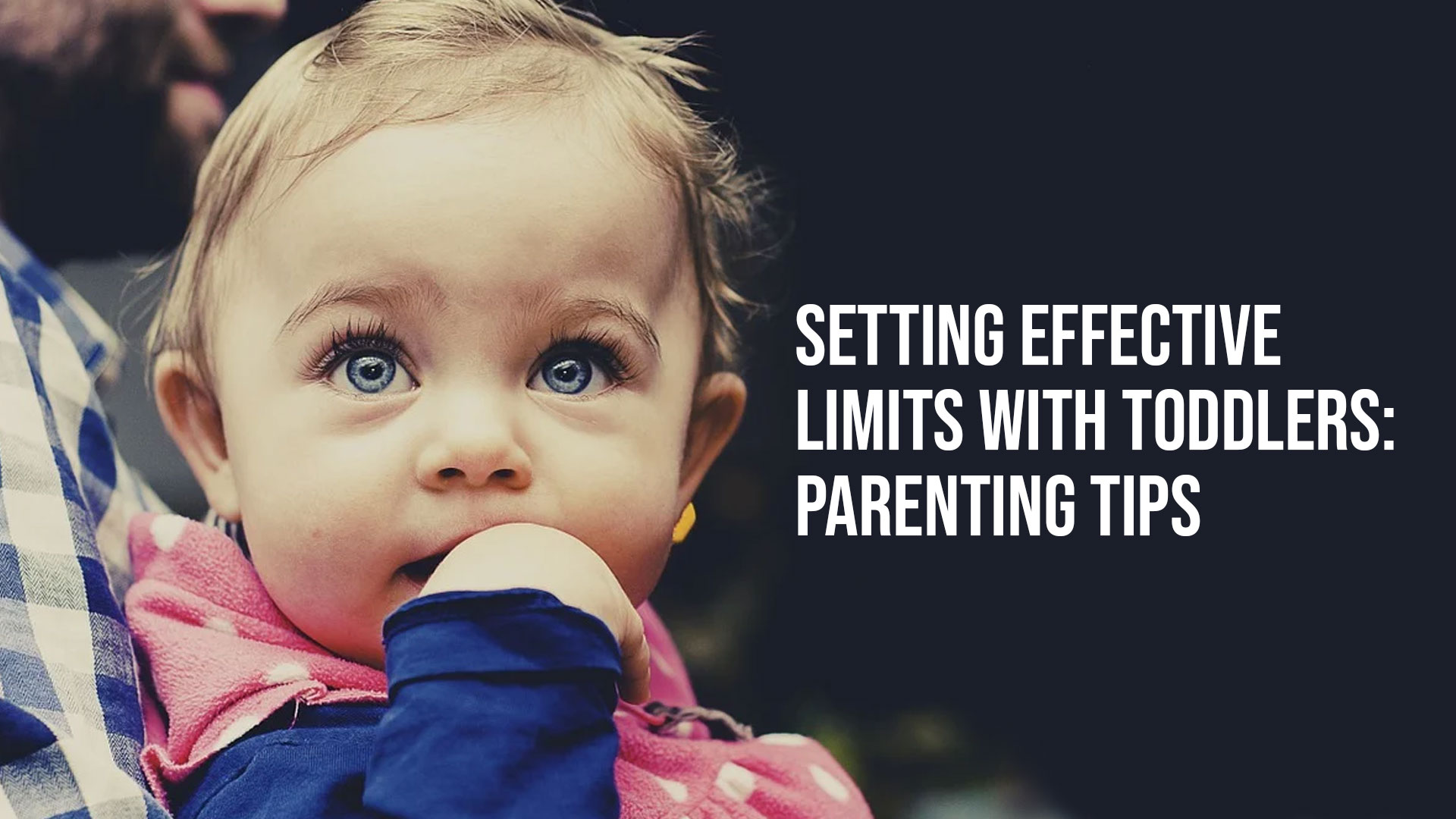 Setting Effective Limits with Toddlers: Parenting Tips - Jo Ann Gramlich